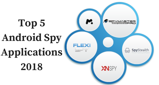 Top 5 Android Spy Applications 2018