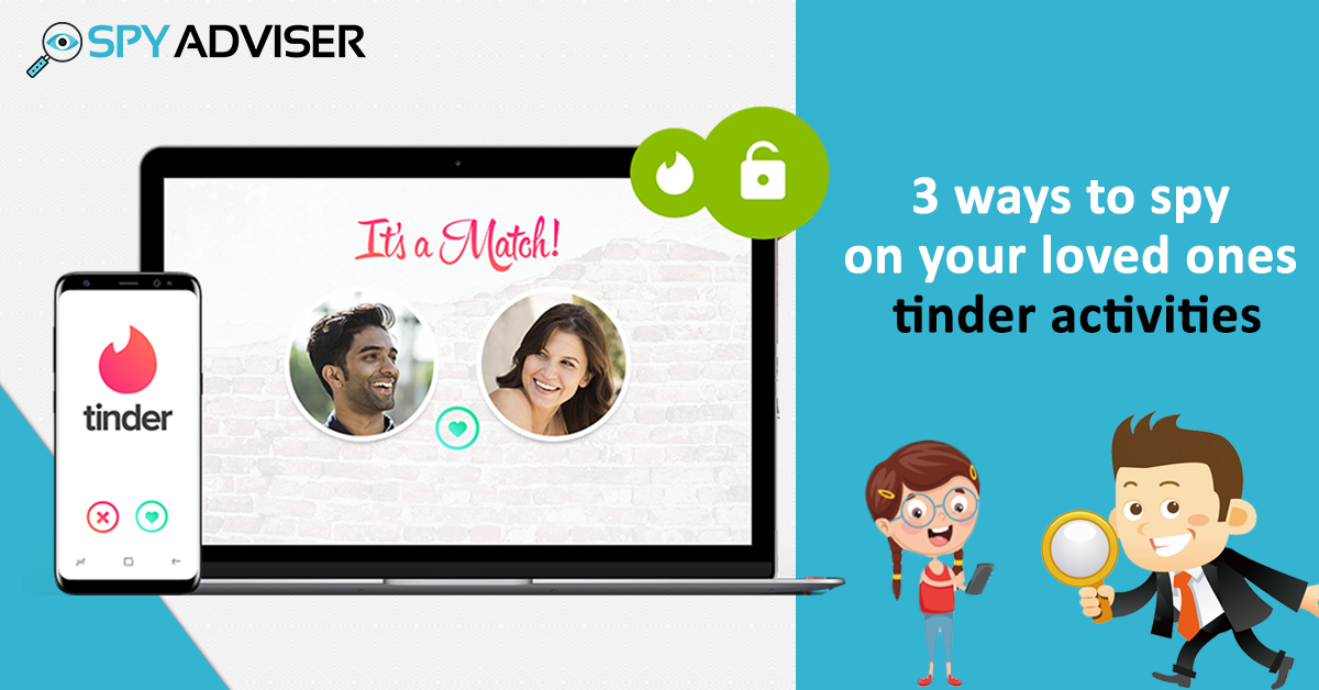 spy on your loved one's tinder activities