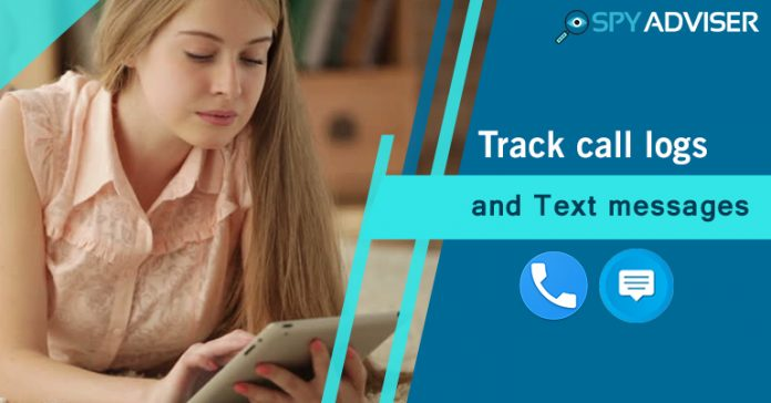 Track call logs and Text messages