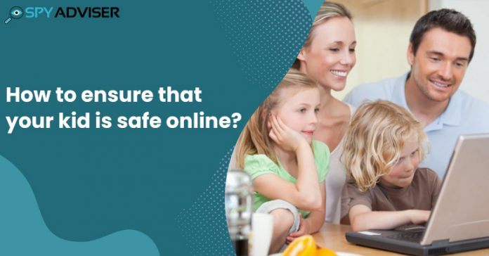 ensure that your kid is safe online
