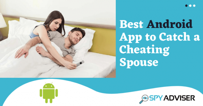 Best Android App to Catch a Cheating Spouse